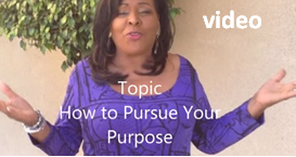 how to pursue your purpose