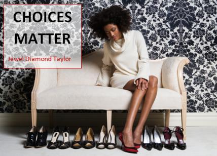 choices matter